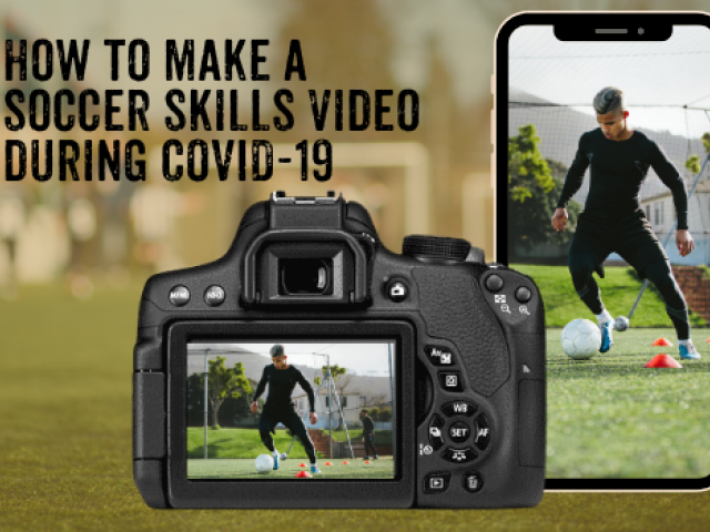 How to make a soccer skills video during COVID-19